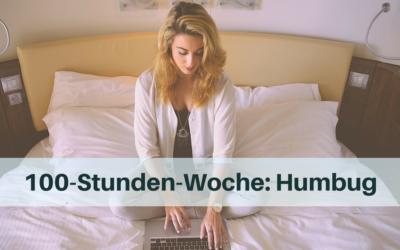 100-Stunden-Woche: Humbug