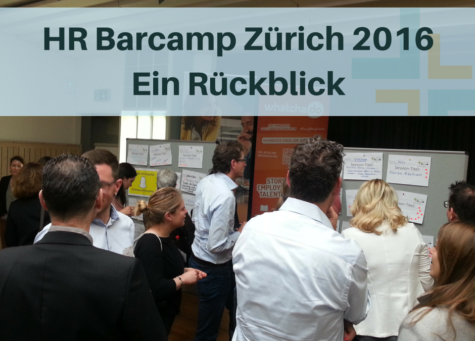 2. HR Barcamp in Zürich – ein Rückblick