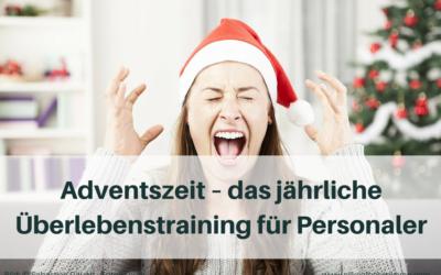Adventszeit – das jährliche Überlebenstraining für Personaler