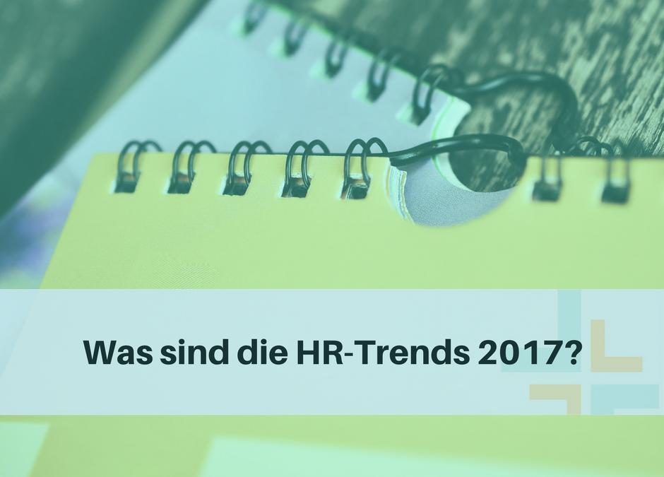 Was sind die HR-Trends 2017?