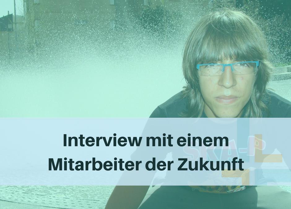 Interview mit einem Mitarbeiter der Zukunft