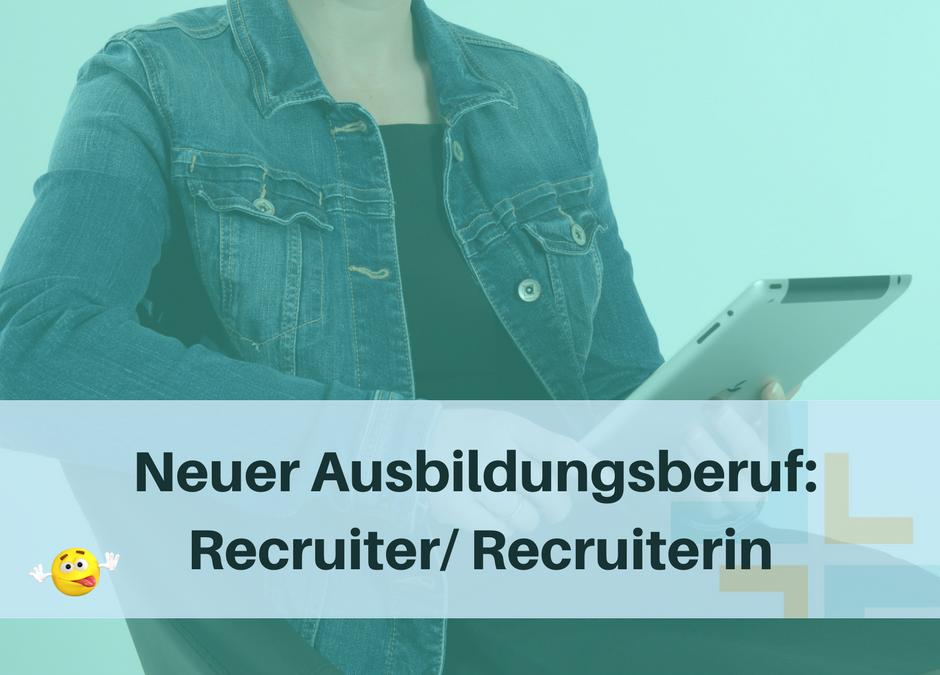 Neuer Ausbildungsberuf: Recruiter/ Recruiterin