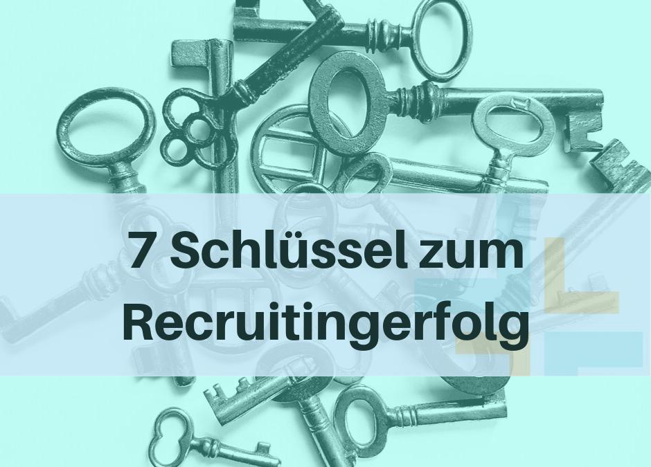 7 Schlüssel zum Recruitingerfolg