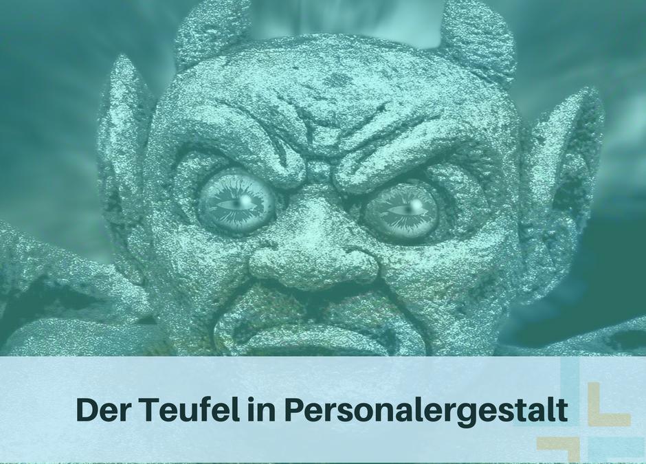 Der Teufel in Personalergestalt